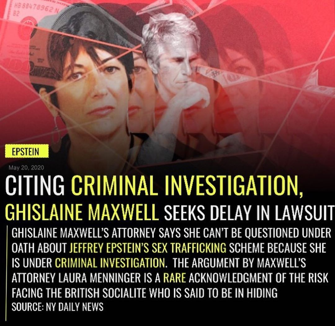 GHISLAINE MAXWELL CITES CRIMINAL INVESTIGATION, TO DELAY BEING QUESTIONED OVER HER INVOLVEMENT IN JEFFREY EPSTEIN'S SEX TRAFFICKING SCHEME