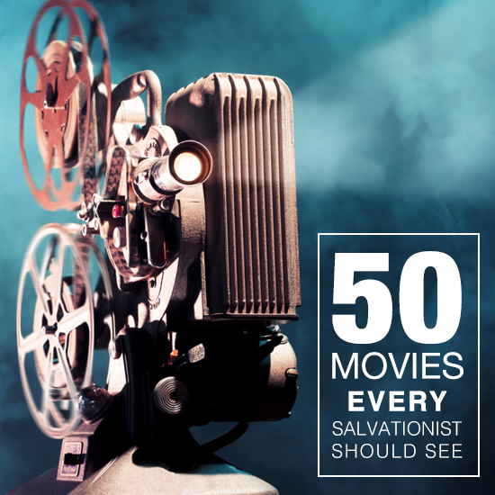 50 Movies Every Salvationist Should See
