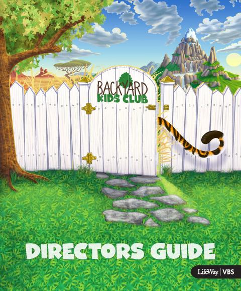 VBS 2019 Backyard Kids Club Director's Guide - VBS Vacation Bible School Backyard Kids Club LifeWay VBS 2019