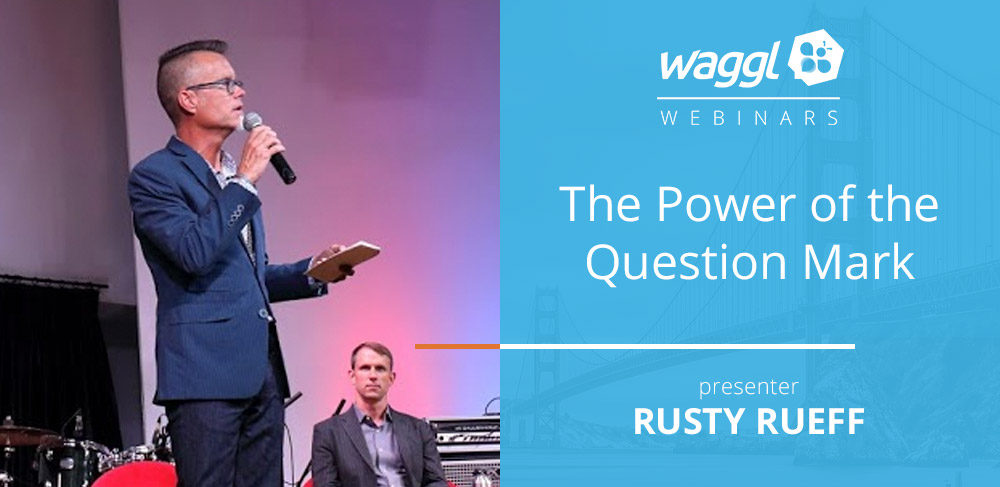 The Power of the Question Mark - Waggl