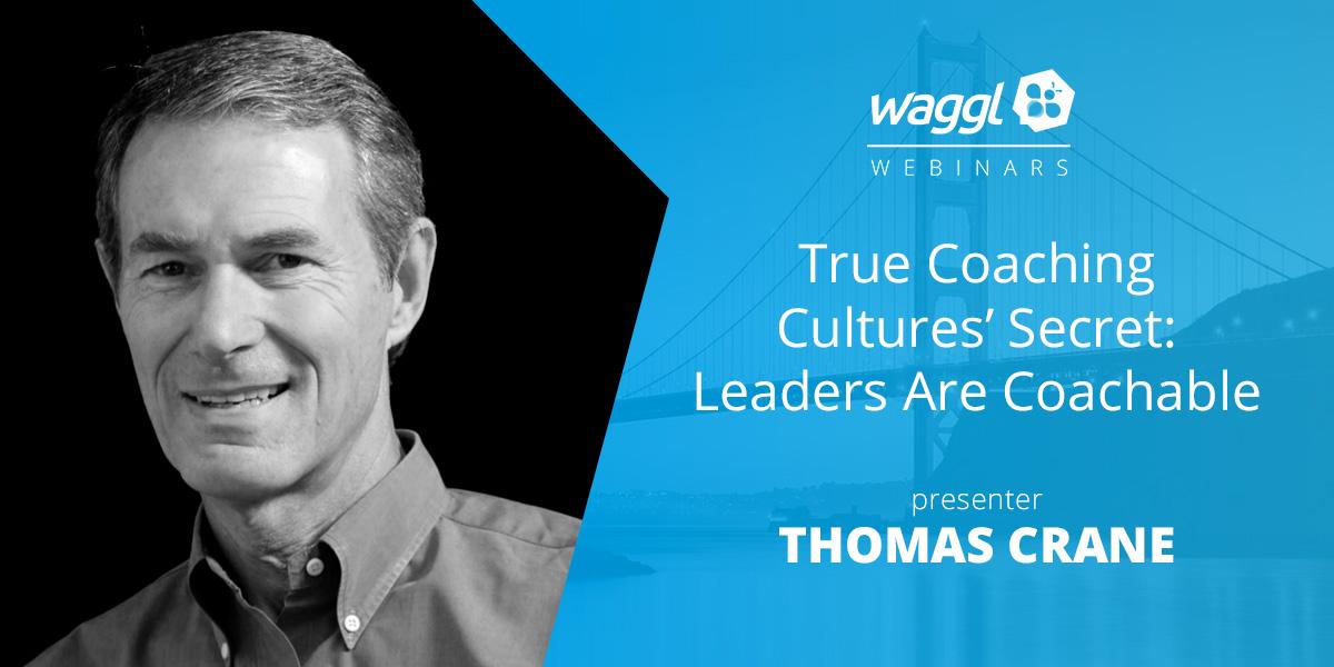 True Coaching Cultures' Secret: Leaders Are Coachable