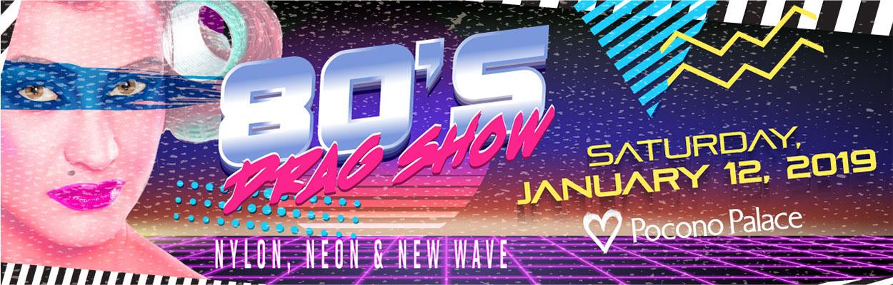 Nylon, Neon, & New Wave 80's Drag Show