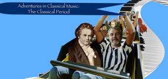 Adventures in Classical Music:The Classical Period
