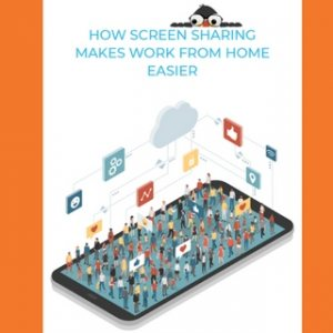 How Screen Sharing Makes Work From Home Easier