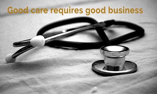 Good care requires good business