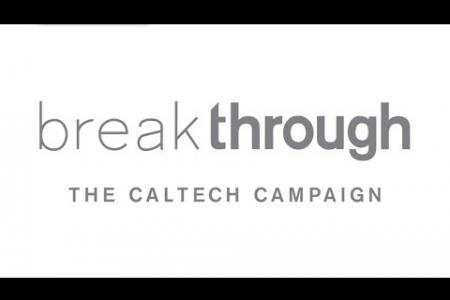 Break Through: The Caltech Campaign