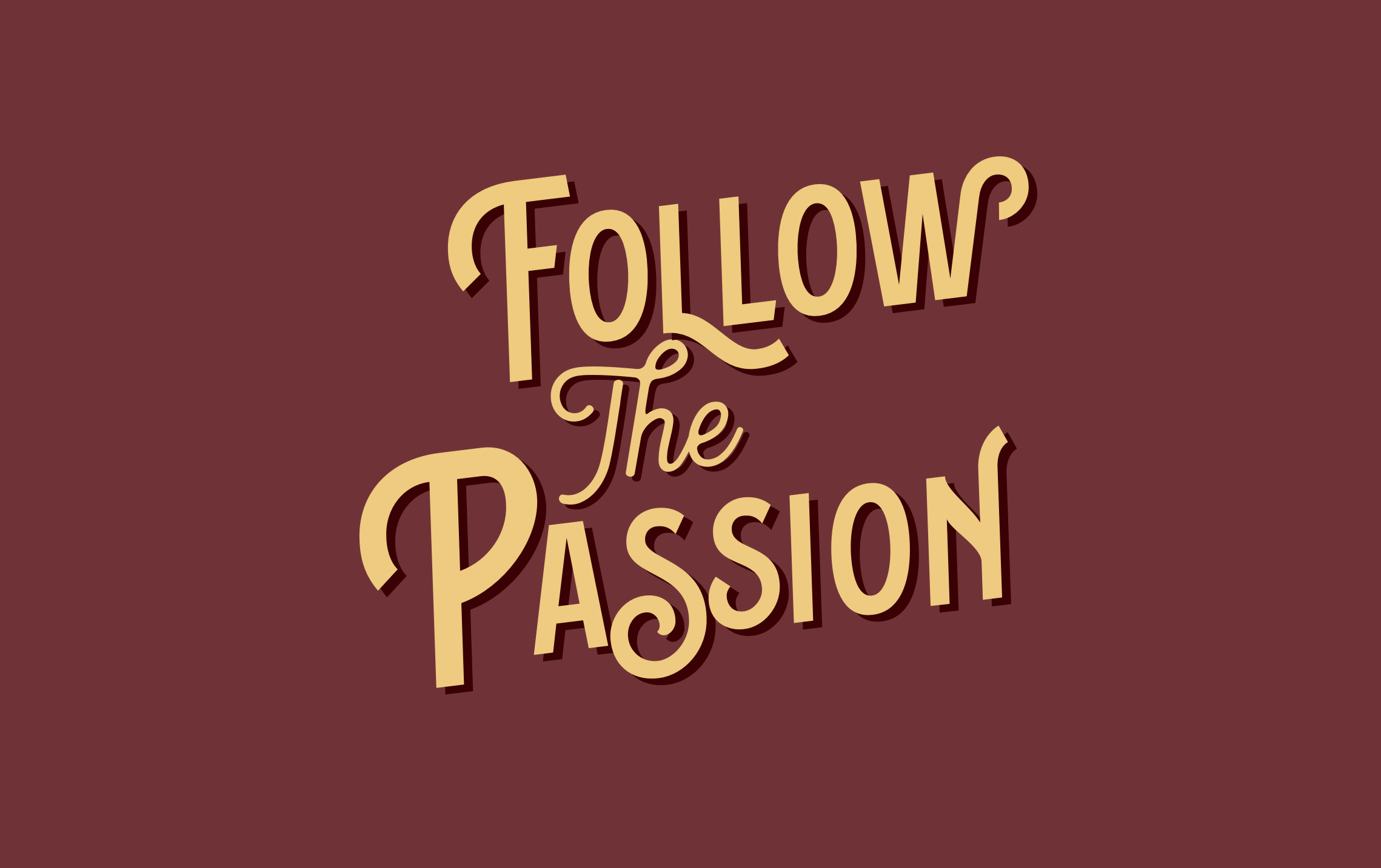 Follow the Passion