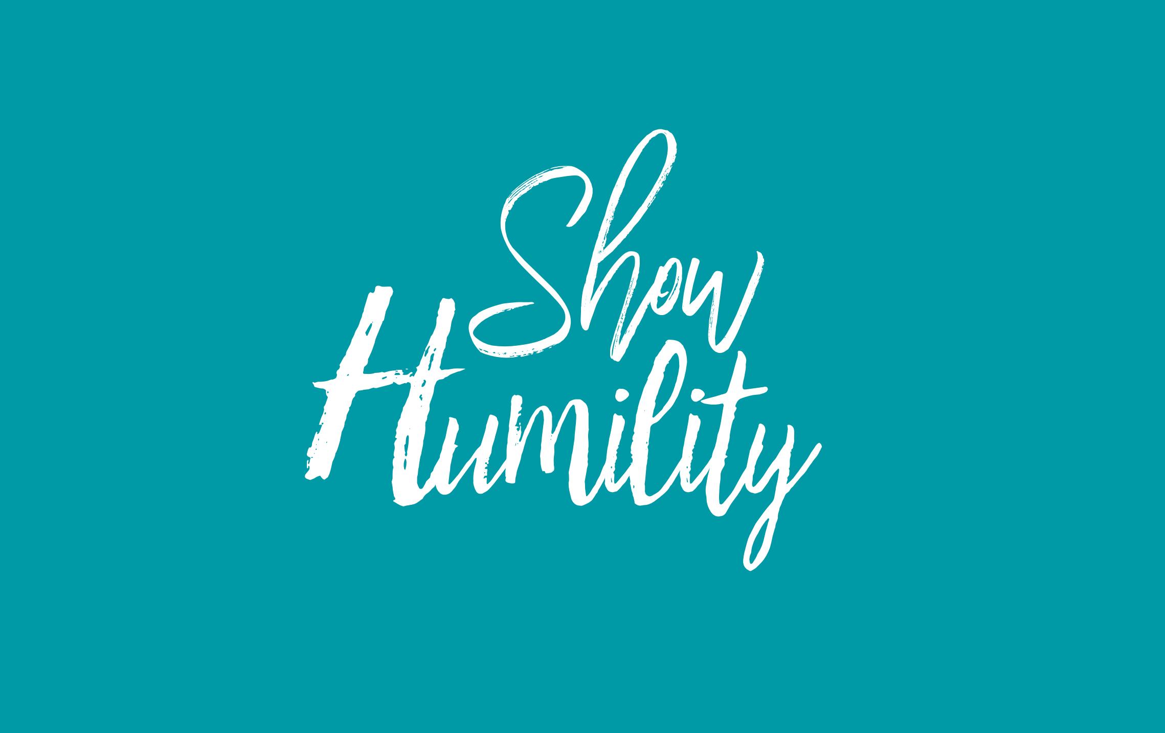Show Humility